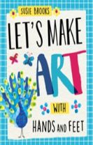 Let's Make Art: With Hands and Feet