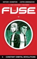 The Fuse Volume 4: Constant Orbital Revolutions