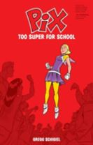 Pix Volume 2: Too Super for School