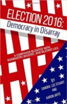 Election 2016: Democracy In Disarray