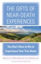 The Gifts of Near-Death Experience