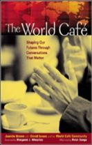 The World Cafe: Shaping Our Futures Through Conversations That Matter