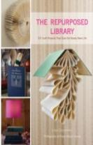 Repurposed Library: 33 Craft Projects that Give Old Books New Lif
