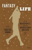 Tabitha Soren: Fantasy Life: Baseball and the American Dream