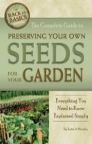 Complete Guide to Preserving Your Own Seeds for Your Garden