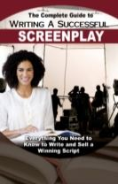 Complete Guide to Writing a Successful Screenplay