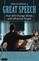 How to Deliver a Great Speech That Will Change Minds & Influence People