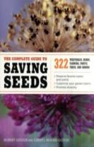 The Complete Guide to Saving Seeds 322 Vegetable, Herbs, Flowers, Fruits, Trees and Shrubs