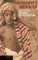 Photography's Orientalism - New essays on Colonial  Representation