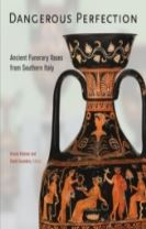 Dangerous Perfection- Ancient Funerary Vases from Southern Italy