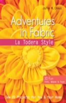 Adventures in Fabric - La Todera Style
