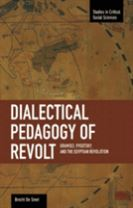 Dialectical Pedagogy Of Revolt, A: Gramsci, Vygotsky, And The Egyptian Revolution