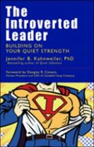 The Introverted Leader; Building on Your Quiet Strength