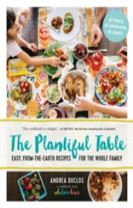 Plantiful Table: Easy, From-the-Earth Recipes for the Whole Family