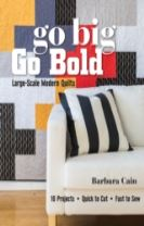Go Big, Go Bold - Large-Scale Modern Quilts