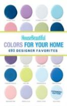 House Beautiful Colors for Your Home Expanded Edition