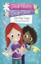 Dear Molly Dear Olive - Olive Finds Treasure (of the Most Precious Kind)