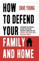 How to Defend Your Family and Home