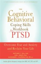 The Cognitive Behavioral Coping Skills Workbook for PTSD