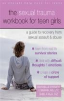 The Sexual Trauma Workbook for Teen Girls