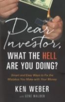 Dear Investor, What the HELL are You Doing?