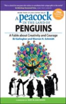 A Peacock in the Land of Penguins: A Fable about Creativity and Courage