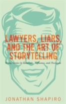 Lawyers, Liars, and the Art of Storytelling
