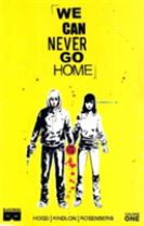 We Can Never Go Home Volume 1