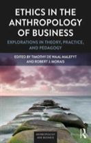 Ethics in the Anthropology of Business