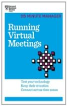 Running Virtual Meetings (HBR 20-Minute Manager Series)