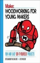 Woodworking for Young Makers