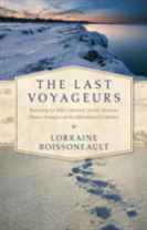 The Last Voyageurs - Retracing La Salle`s Journey Across America: Sixteen Teenagers on the Adventure of a Lifetime