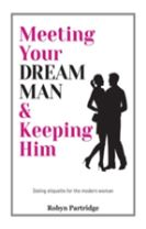 Meeting Your Dream Man and Keeping Him