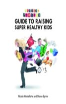The Busy Parent Guide to Super Healthy Kids