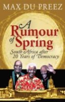 A Rumour of Spring : South Africa After 20 Years of Democracy
