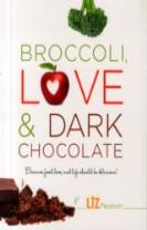 Broccoli, Love and Dark Chocolate