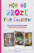 How to Amaze Your Daughter