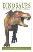 Dinosaurs of the Upper Cretaceous