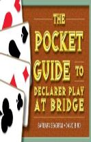 The Pocket Guide to Declarer Play at Bridge