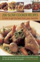200 Slow Cooker Recipes And How To Get The Best From Your Machine