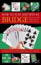 How to Play Winning Bridge:  Rules of the Game, Skills and Tactics