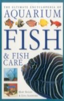 Ultimate Encyclopedia of Aquarium Fish & Fish Care