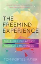 FreeMind Experience: The Three Pillars of Absolute Happiness