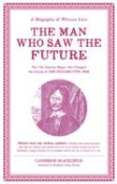 Man Who Saw The Future: A Biography of William Lilly