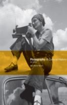 Photography: A Cultural History 4th Edition