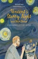 Vincent's Starry Night and Other Stories: A Children's History of