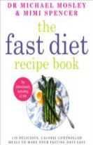 The Fast Diet Recipe Book (The official 5:2 diet) : 150 Delicious, Calorie-Controlled Meals to Make Your Fast Days Easy