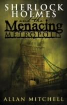 Sherlock Holmes and the Menacing Metropolis