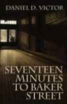 Seventeen Minutes to Baker Street (Sherlock Holmes and the American Literati Book 3)
