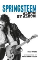 Bruce Springsteen: Album by Album